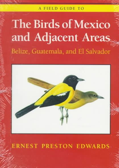 A Field Guide to the Birds of Mexico and Adjacent Areas By Edwards, Ernest Preston/ Butler, Edward Murrell (ILT)