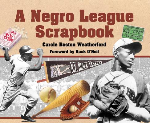 A Negro League Scrapbook By Weatherford, Carole Boston/ O'Neil, Buck (FRW)